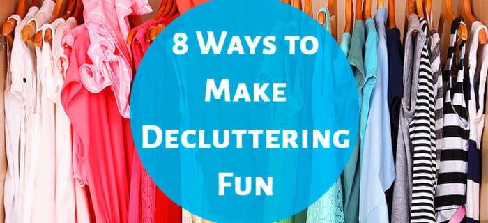8 Ways to Make Decluttering Fun
