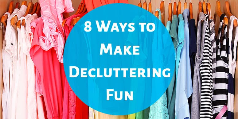 8 Ways to Make Decluttering Fun