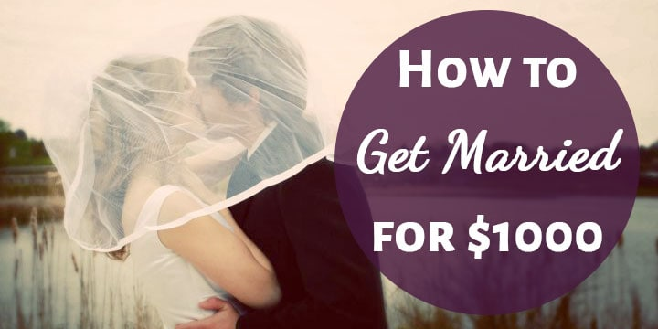 How to Get Married for $1000