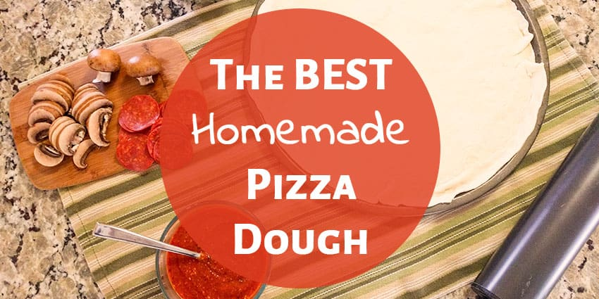 Pizza Night: The Best Homemade Pizza Dough