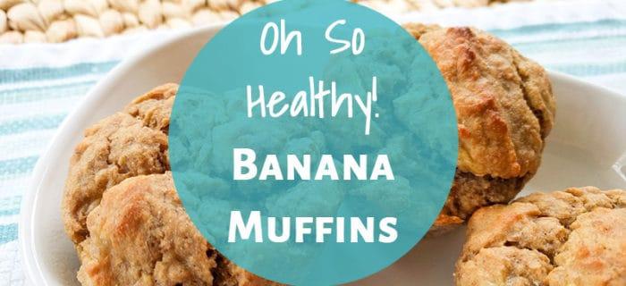 Oh So Healthy Banana Muffins