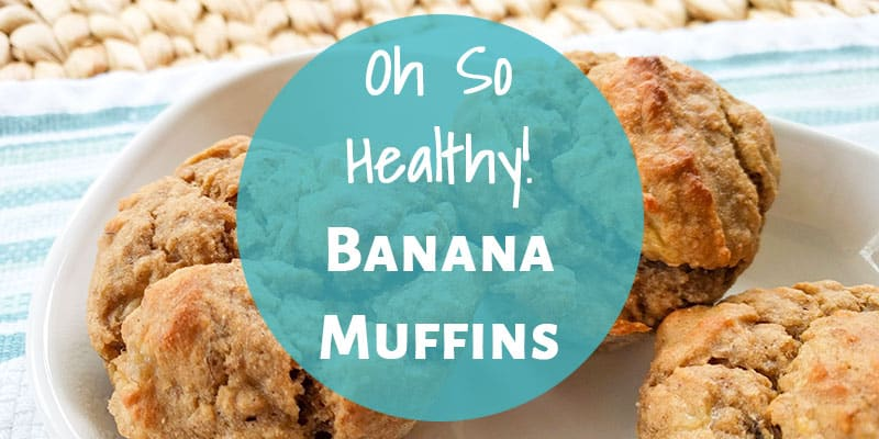 Oh So Healthy Banana Muffins