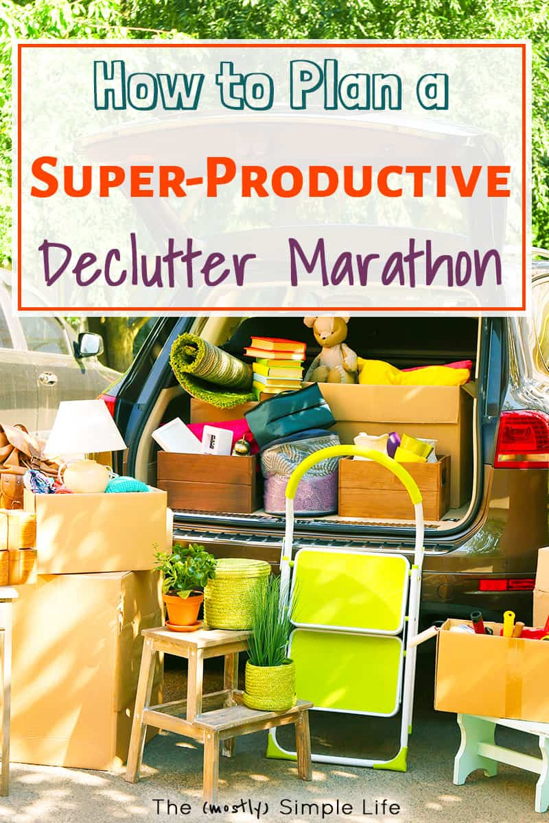 Declutter and organize your whole house - fast! In a day, in a weekend, whatever time you have, here's how to plan and execute a declutter marathon! These pro tips will help you get more done in your bedroom, closet, toys, kitchen, storage, etc. #konmari #declutter #decluttering #organize #organized #homeorganization #productive #declutterchecklist #checklist