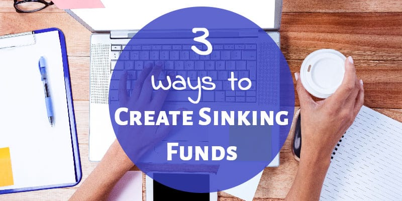 3 Ways to Create Sinking Funds
