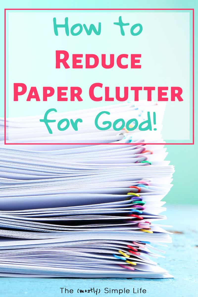 All kinds of solutions for organization and how to eliminate paper clutter! Tips, a binder system, and most important: how to get rid of it! #paperclutter #homeorganization #declutter #paperorganization #paperless #decluttering #organizingideas #organizing #organizingtips #konmari