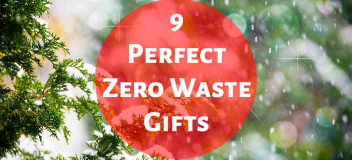 9 Perfect Zero Waste Gifts