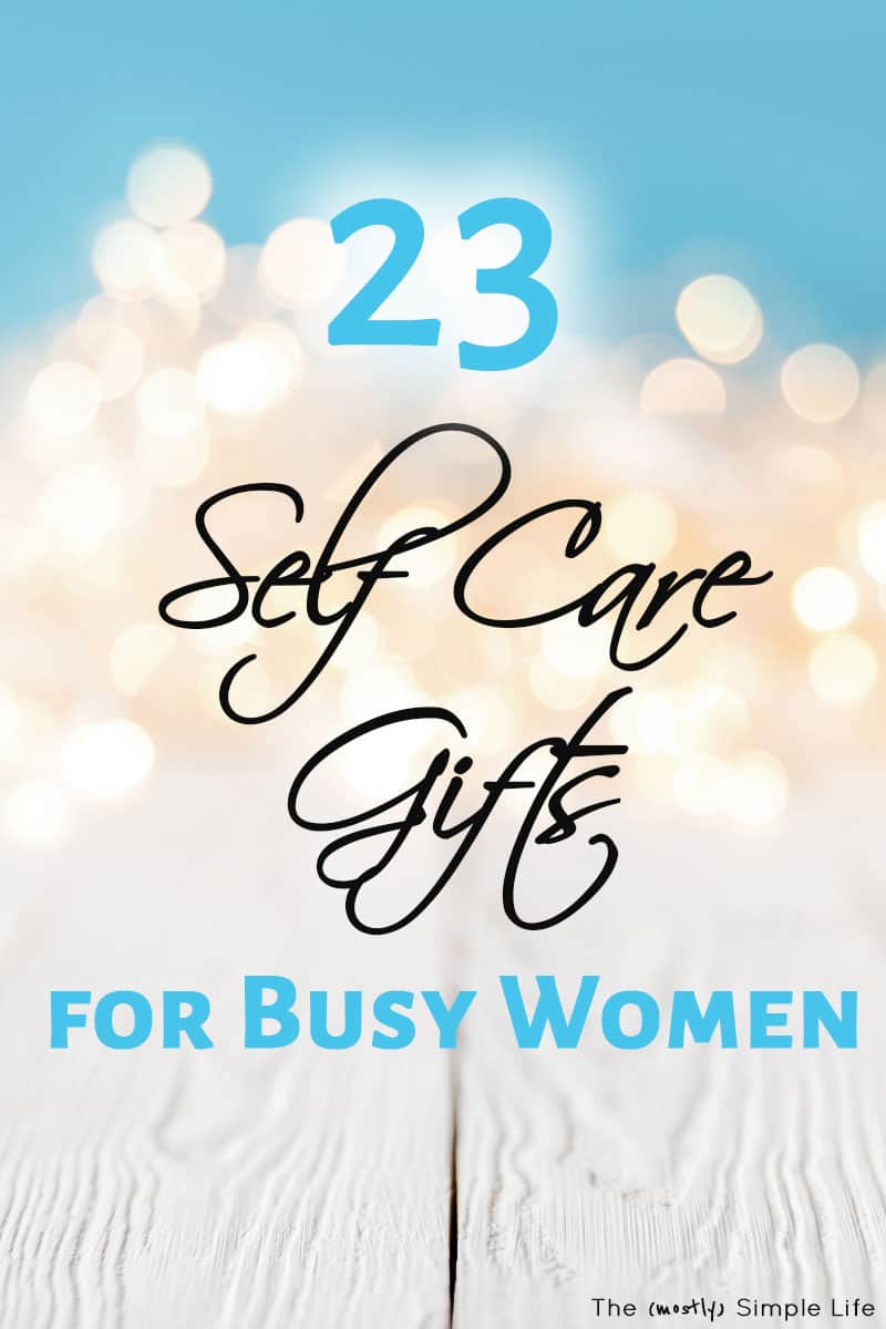 Self Care Gift Ideas for Busy Women