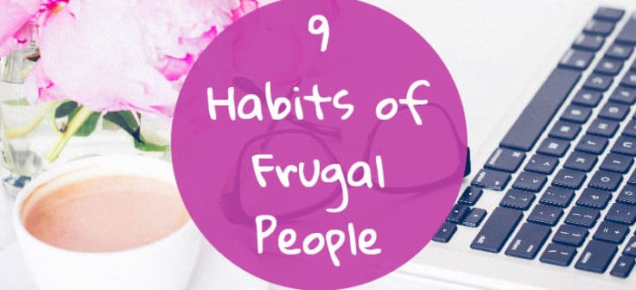 9 Habits of Frugal People