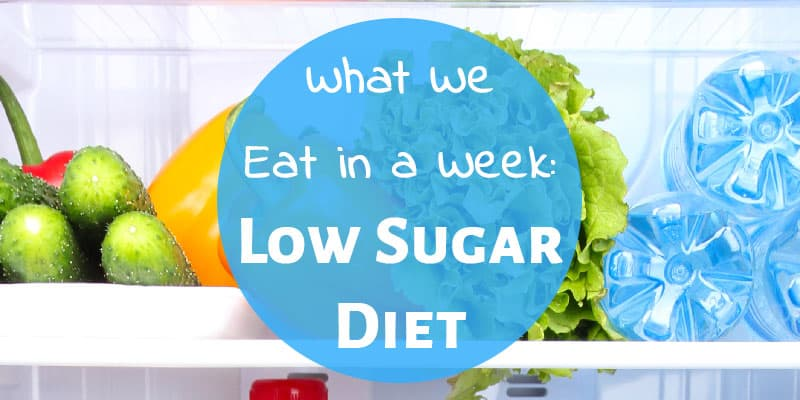 What We Eat in a Week: Low Sugar Diet Edition