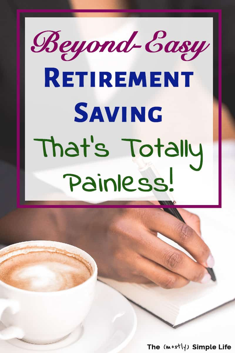 Save for retirement the easy and painless way! Great for women in your 20s or 30s. If you want to retire early or do better financial planning, these tips will help! #retire #retirement #fire #retireearly #earlyretirement #money #savemoney #budget #frugal #wealth #debt #frugalliving #savingmoney #budgeting #financial #savings #financialfreedom #debtfree #finances #moneysavingtips #debtsnowball #daveramsey