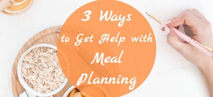3 Ways to Get Help with Meal Planning