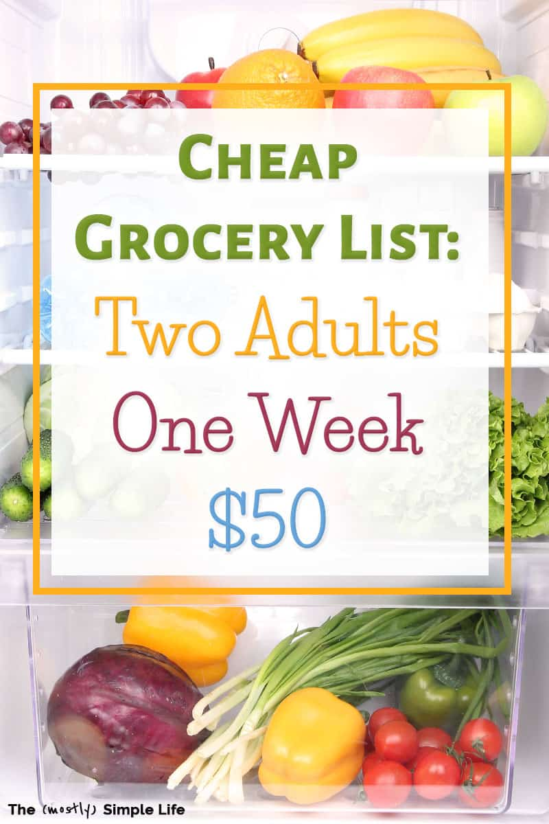Cheap grocery list for two! $50 budget for a week. Get the grocery list and weekly menu: quite healthy actually! Great ideas for saving money and eating frugal meals. Fab budget meal plan! #onabudget #debtfreecommunity #mealplan #mealplanning #frugalmeals #dinnerideas #freemealplan #finances #moneysavingtips #frugalliving #savingmoney
