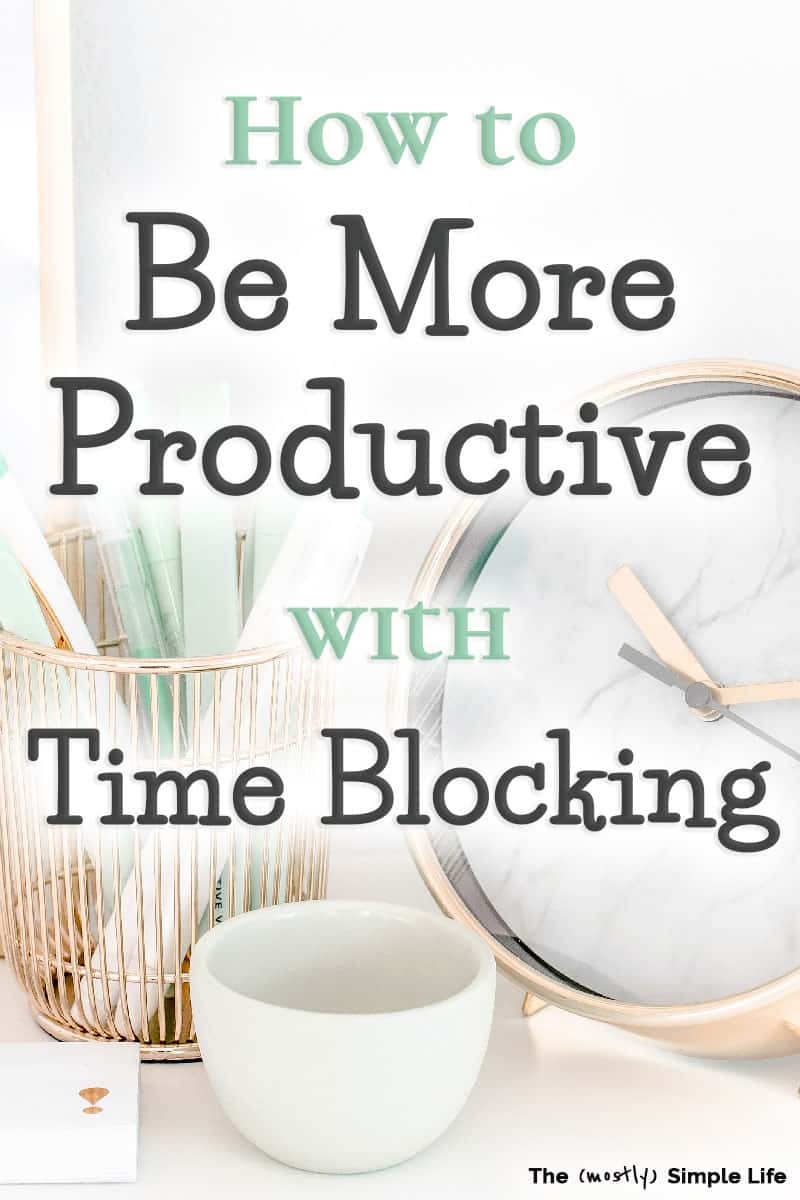 Learn how to use time blocking to schedule your time for max productivity! These tips are simple and perfect for anyone: WAH, SAHM, moms, busy women -- everyone should give it a try with these ideas! Look at the weekly example and adapt it for at work or at home! #productivity #timeblocking #WAH #SAHM #productive #greatideas #tips #schedule #routine