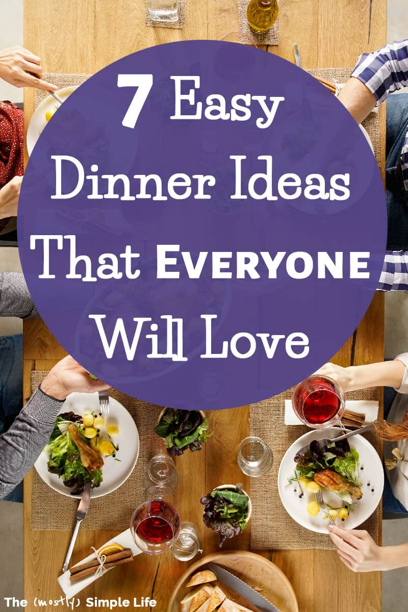 Don\'t miss these easy dinner ideas that can work for picky eaters, vegetarian, keto, low carb, kids, and people with food allergies. Simple family dinners everyone will love! Options for chicken, ground beef, and more - Dinner everyone will eat! #dinnerideas #familydinner #easydinners #dinner