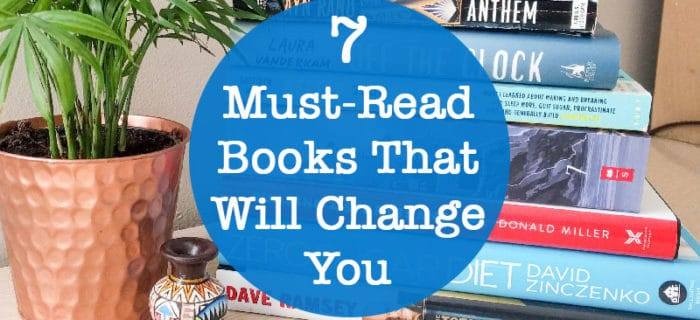 7 Must-Read Books That Will Change You