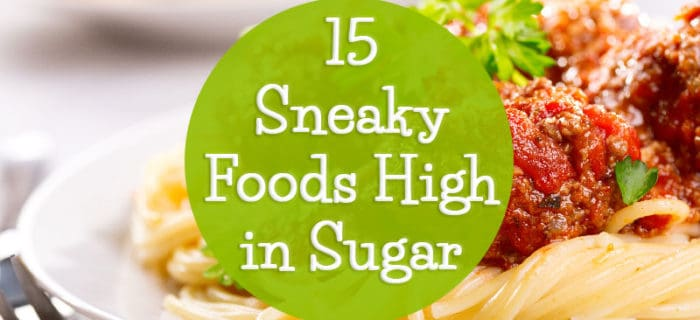 15 Sneaky Foods High in Sugar