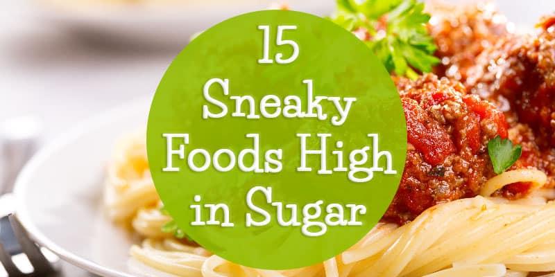 15 Sneaky Foods High in Sugar