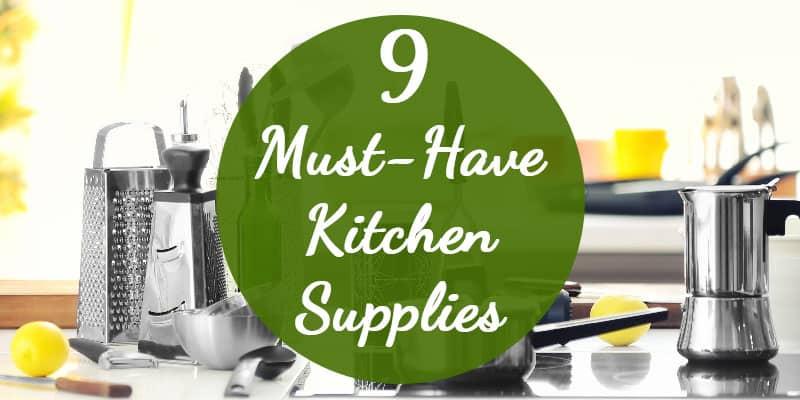 Must-Have Kitchen Supplies