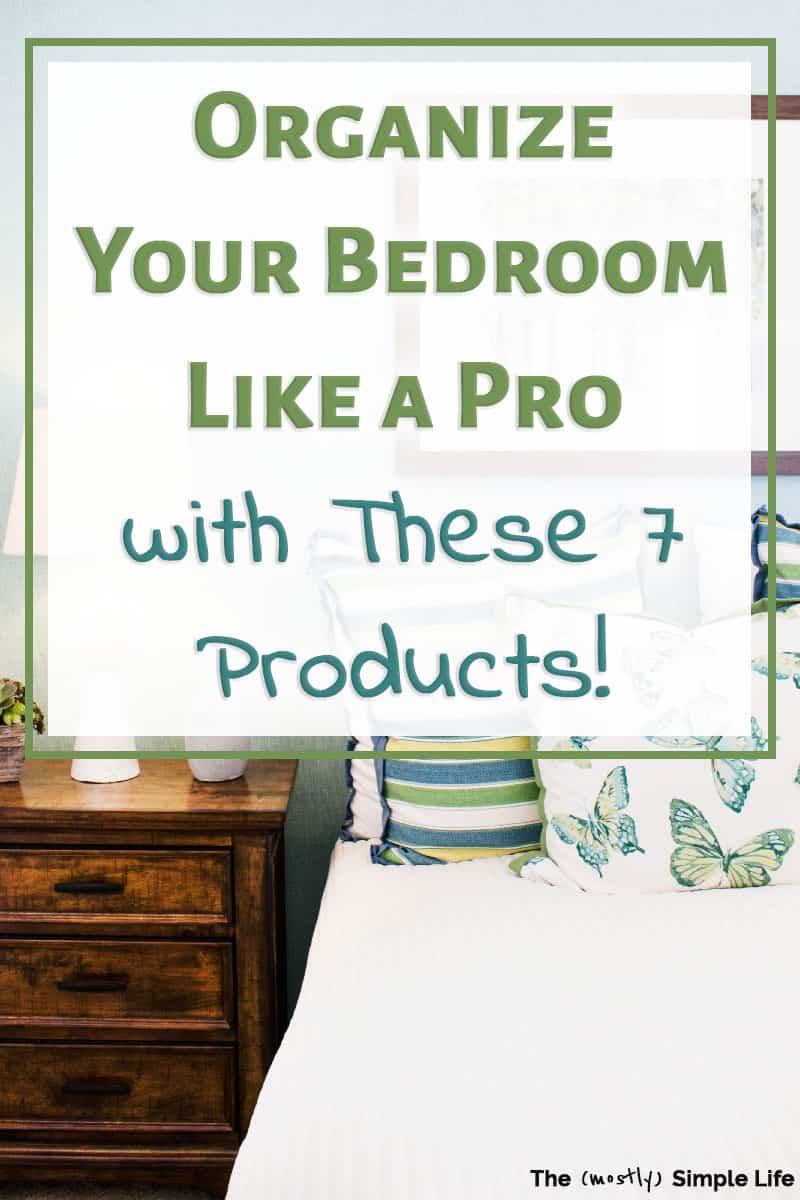 7 Must Have Bedroom Organization Products The Mostly