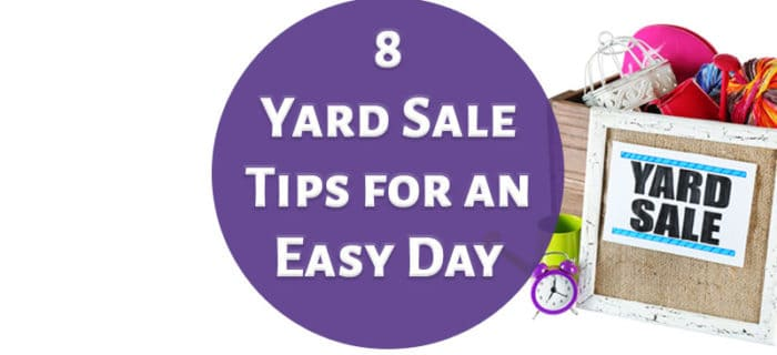 8 Yard Sale Tips for an Easy Day