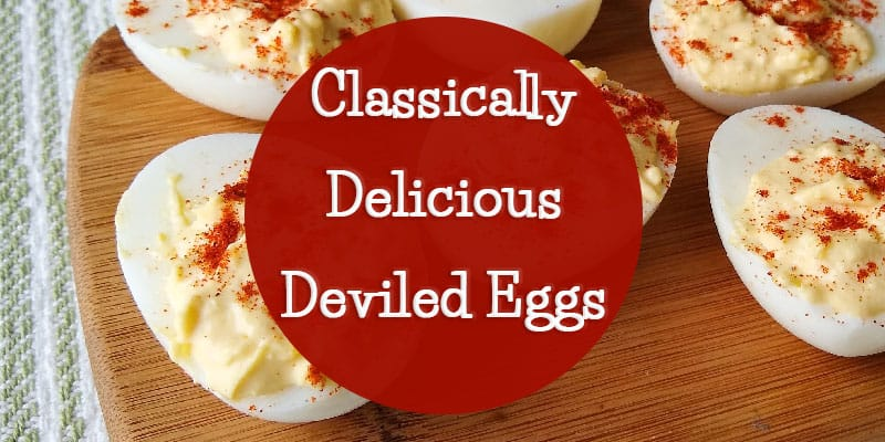 Classically Delicious Deviled Eggs