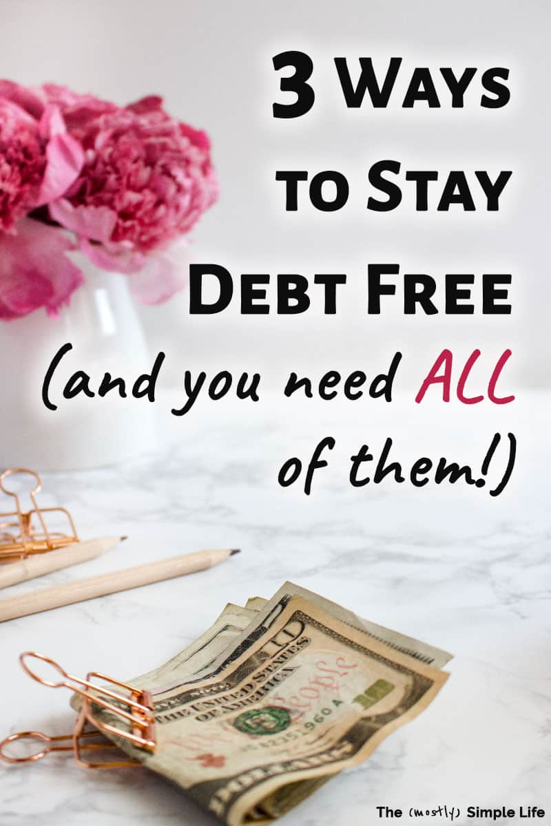 Once you\'ve learned how to get out of debt, you also need to know how to stay out of debt! People that are debt free, practice frugal living, and follow Dave Ramsey end up back in debt all the time. You need these personal finance tips to make sure you can maintain your financial freedom! #debtfree #debtfreecommunity #daveramsey #budget #money