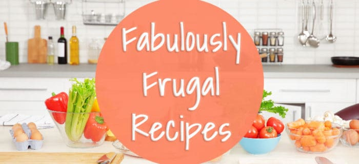 Fabulously Frugal Recipes