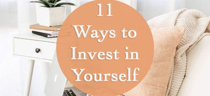 11 Ways to Invest in Yourself