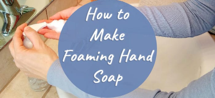 How to Make Foaming Hand Soap: Easy DIY Money Saver!