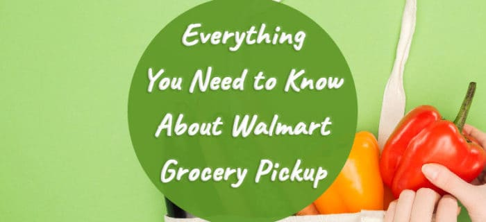 Everything You Need to Know About Walmart Grocery Pickup