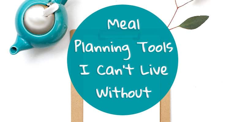 Meal Planning Tools I Can't Live Without