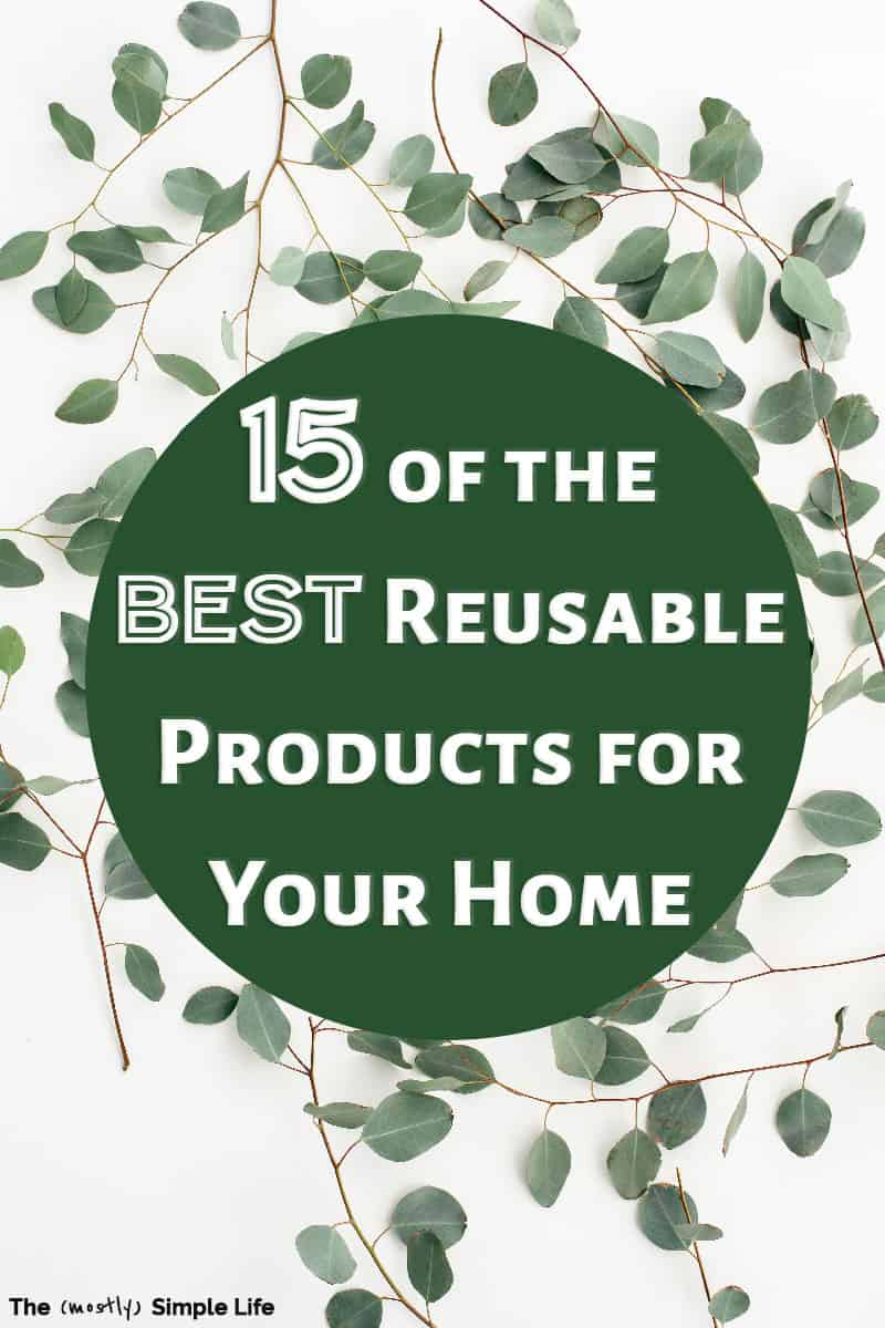 15 Reusable Products That Will Replace Your Disposables