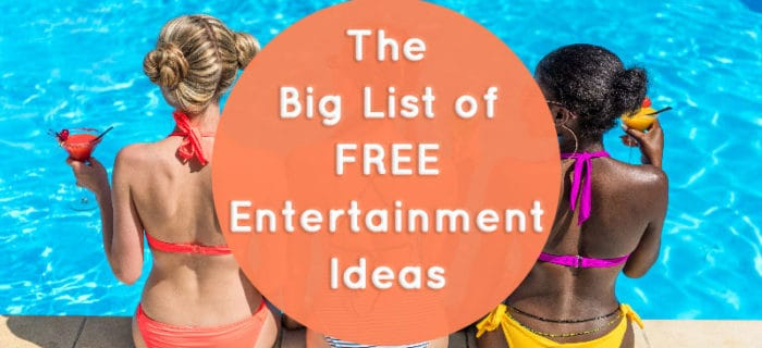 The Big List of Free Entertainment Ideas