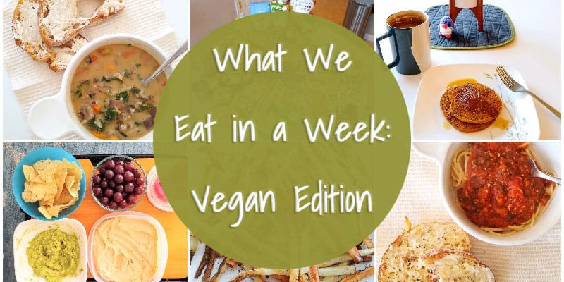 What We Eat in a Week: Vegan Edition