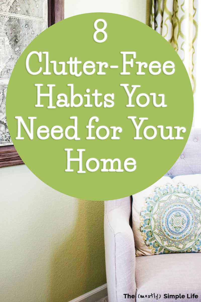 8 Clutter Free Habits for Your Home