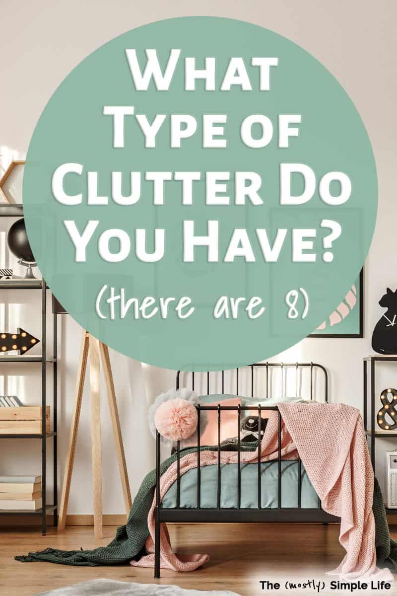 8 Types of Clutter (& what to do about them)
