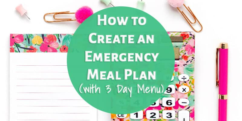 How to Create an Emergency Meal Plan (with 3 Day Menu)