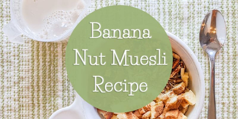 Banana Nut Muesli Recipe