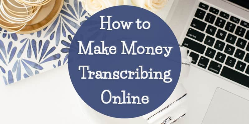How to Make Money Transcribing Online