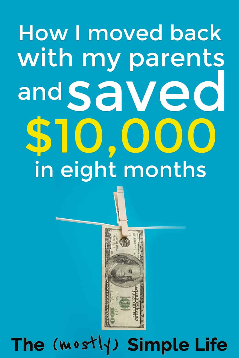 How I Moved Back with my Parents and Saved $10,000 in Nine Months