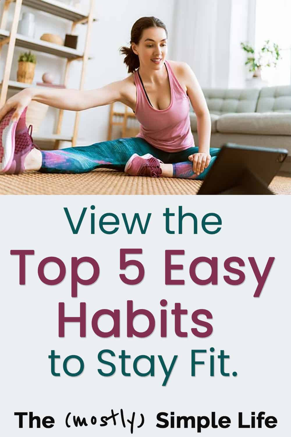 The 5 Easiest Habits to Keep a Physically Active Lifestyle ... and Stay Fit.
