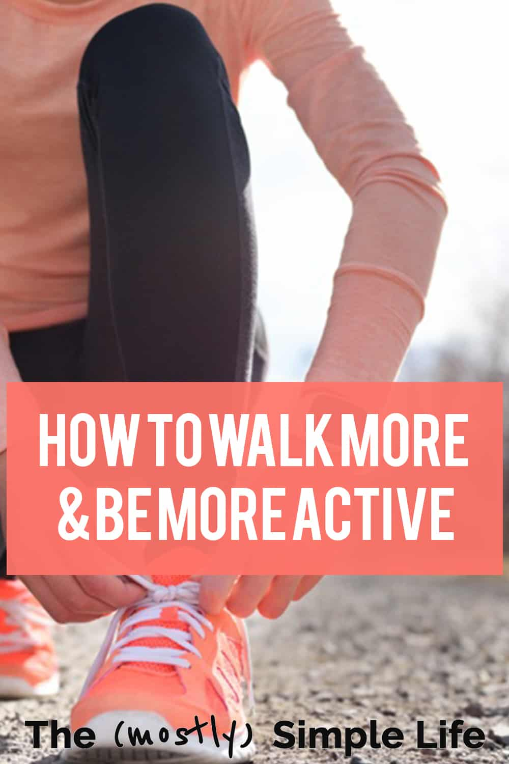 Discover the Amazing Benefits of Walking Habits (And How to Walk More)