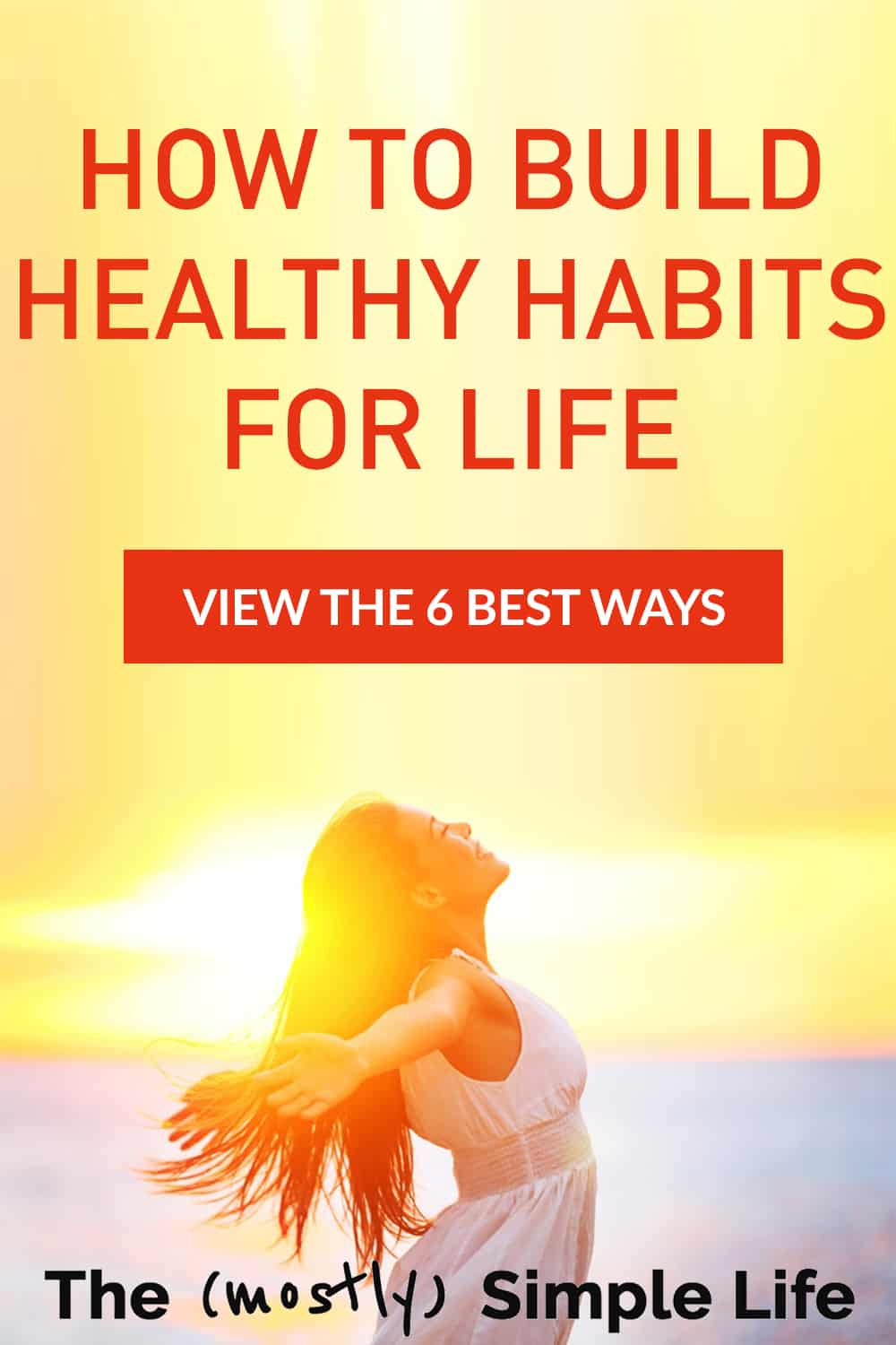 6 Tips to Build Healthy Habits for Life