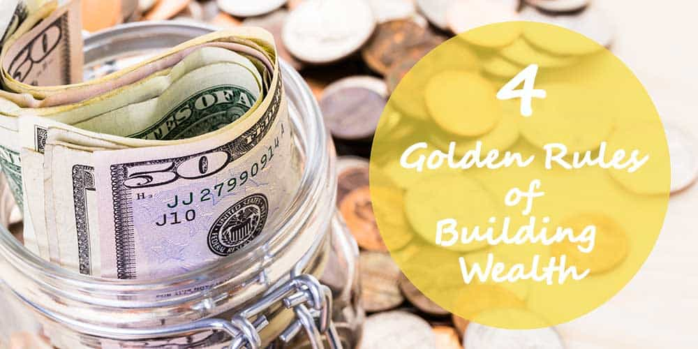 4 rules of saving money and building wealth