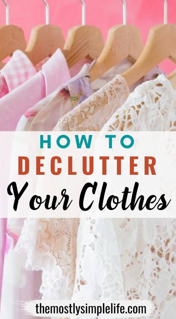 Decluttering Your Clothes (For a Wardobe that Makes You Feel & Look Good)