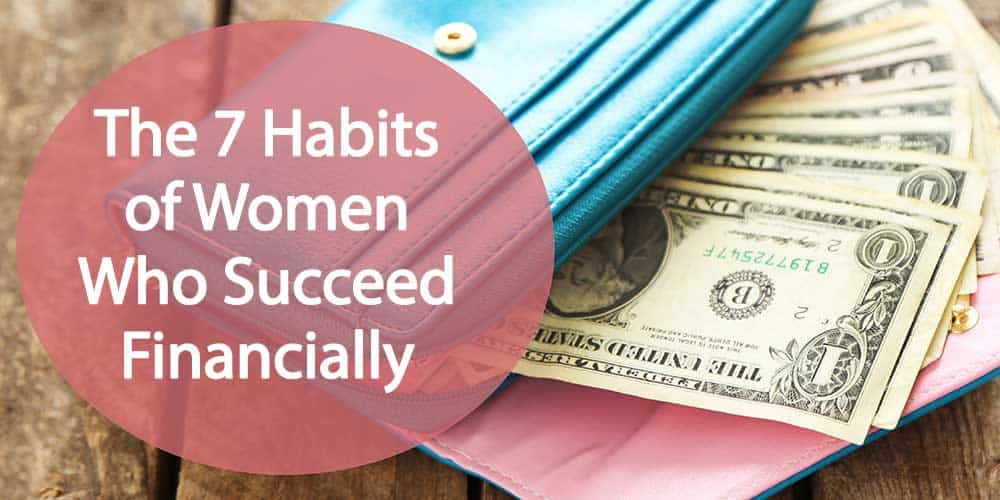 7 habits of women who succeed financially