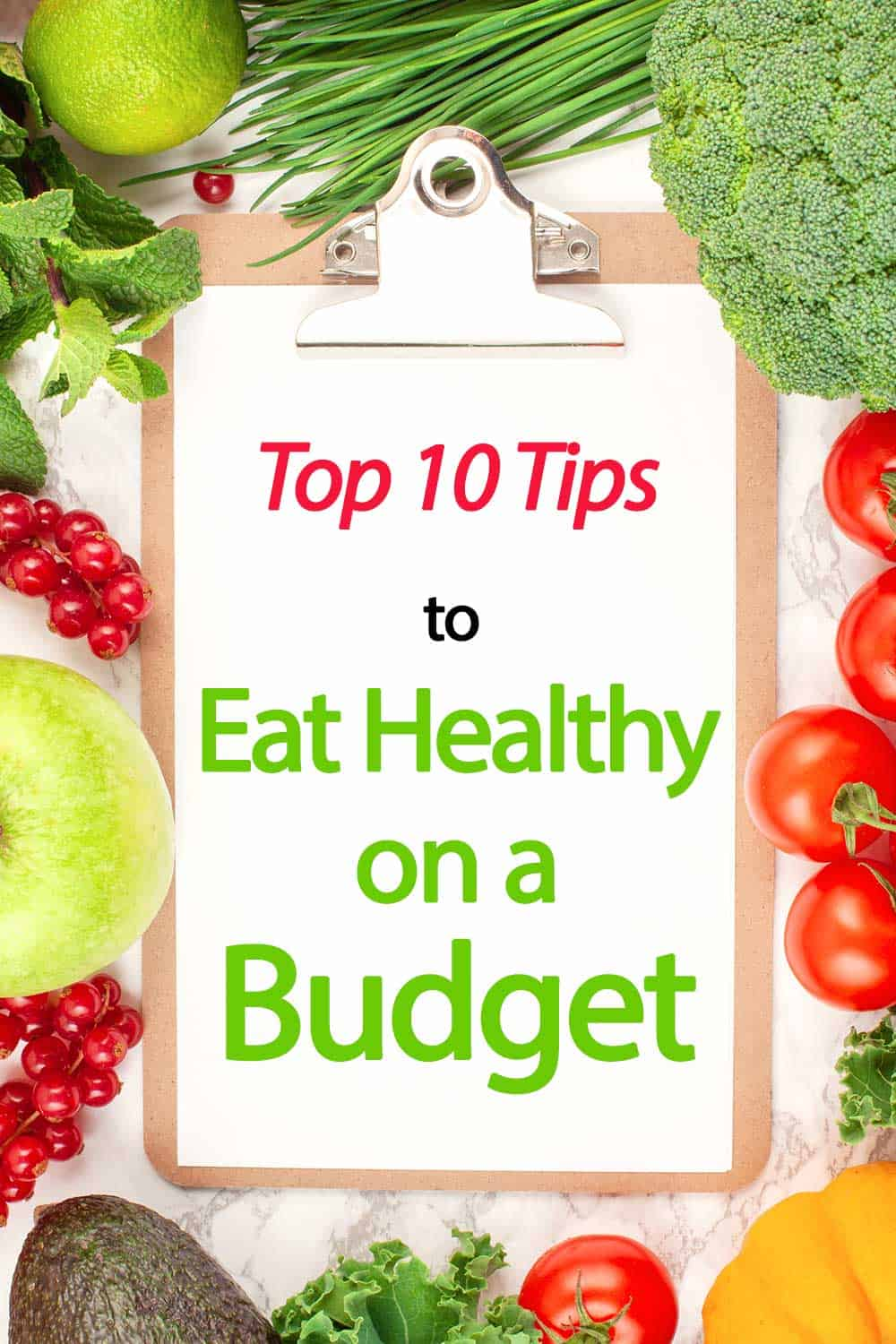 Eating Healthy on a Budget: Top 10 Tips To Save The Most Money