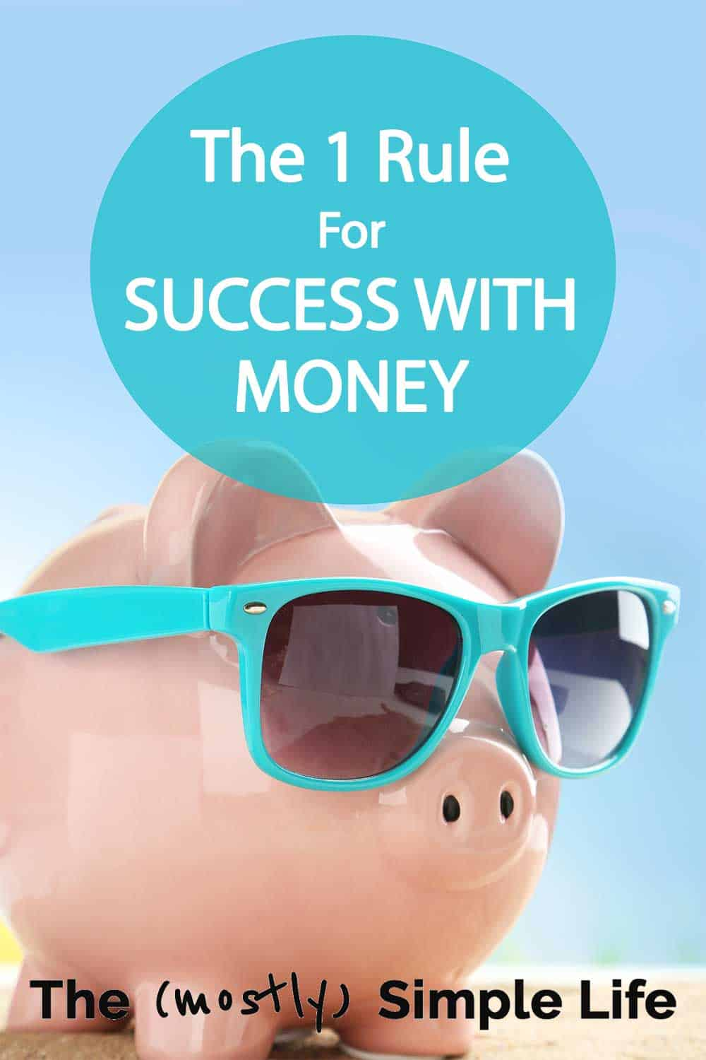 The #1 Rule for Success with Saving Money