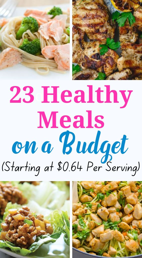 23 Healthy Meals on a Budget (Starting at $0.64 Per Serving)