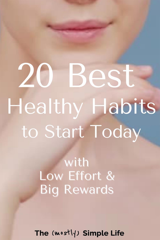 The 20 Best Healthy Habits to Start (Low Effort, Big Rewards)